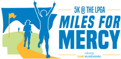 Miles for Mercy presented by the 5K @ the LPGA